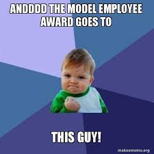 Meme Model - andddd the model employee award goes to this guy success kid