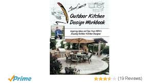 scott cohen u0027s outdoor kitchen design workbook inspiring ideas and