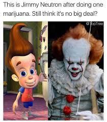 Memes Jimmy - neutron after one marijuana funny meme