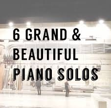 6 grand beautiful piano solos advanced favourites of all time