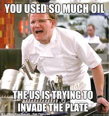 Oil Meme - you used so much oil the us is trying to invade the plate gordon