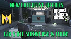 executive office gta 5 new executive offices gta 5 dlc update showcase youtube