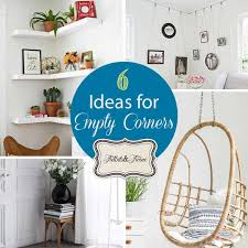 how to decorate a corner 6 small scale decorating ideas for empty corner spaces tidbits twine