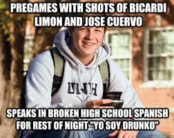 Jose Cuervo Meme - pregames with shots of bicardi limon and jose cuervo speaks in