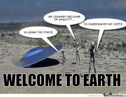 Funny Alien Memes - funny ufo memes why is there never a camera around