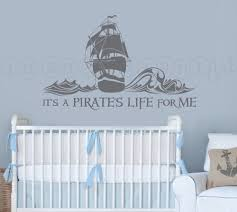 Custom Nursery Wall Decals by Wall Decal A Pirate U0027s Life For Me Pirate Ship Custom Baby