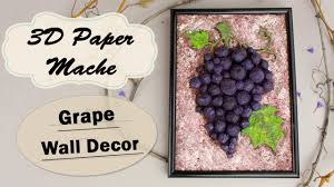 diy 3d paper mache grape bunch wall decor youtube