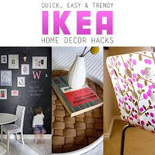 quick decor quick easy and trendy home decor ikea hacks the cottage market