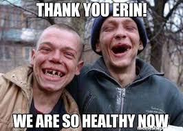 Erin Meme - thank you erin we are so healthy now meme ugly twins 23924 page