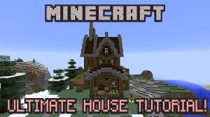 the ultimate minecraft house tutorial youtube