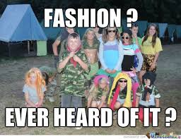 Bad Fashion Meme - i forgot to post this meme at summer holyday im not on this photo by