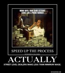 Funny Money Meme - gonna be working a long time very demotivational