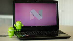 android on laptop how to install android nougat 7 0 on a laptop or pc the androidpoint