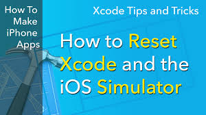 xcode tips how to reset xcode and the ios simulator youtube
