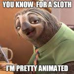 Sloth Meme Generator - zootopia sloth meme generator imgflip