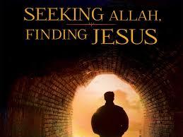 Seeking Jesus Episode Seeking Allah Finding Jesus Now With