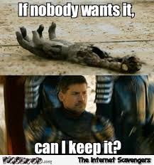 Funny White Memes - nobody wants the white walker s arm funny got meme pmslweb