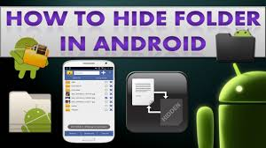 hide files android how to hide file or folder on android 2 methods