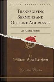 thanksgiving sermons and outline addresses an aid for pastors