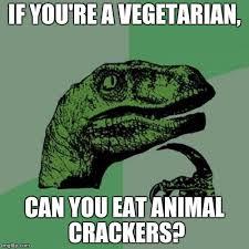 Memes Vegetarian - philosoraptor meme imgflip