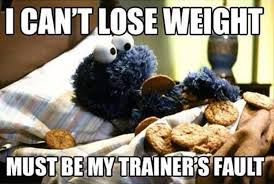 Losing Weight Meme - i can t lose weight must be my trainer fault memes and comics