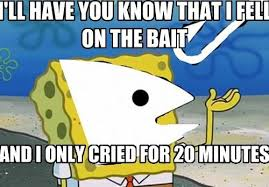 Tough Spongebob Meme - image 672432 tough spongebob i only cried for 20 minutes