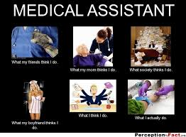 Medical Assistant Memes - medical assistant what people think i do what i really do