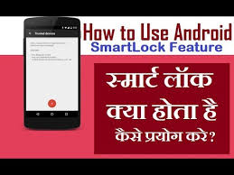 android smart lock how to use android smart lock feature smart lock ky hota hai