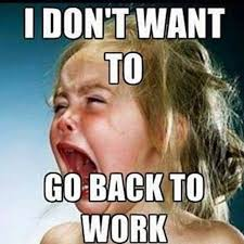 Get Back To Work Meme - back to life back to the road less traveled
