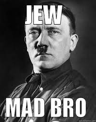 Mad Bro Meme - jew mad bro quickmeme