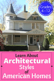 learn the architectural styles of american homes 730 sage street