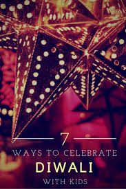 7 ways to celebrate diwali with kids no back home