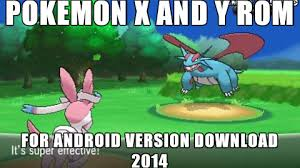 x and y rom for android x and y gba rom free for android meme on imgur