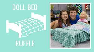 basic doll bed ruffle with ruby appell youtube