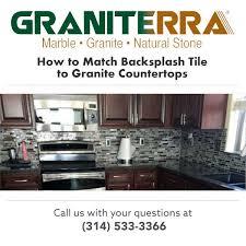 what backsplash looks with cabinets how to match backsplash tile to granite countertops graniterra