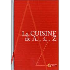 cuisiner de a à z la cuisine de a à z cartonné collectif achat livre achat