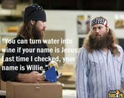 duck dynasty your name is willie