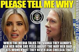 Chelsea Meme - this meme perfectly destroys liberal media attacks against ivanka