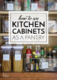 kitchen food storage pantry cabinet how to use kitchen cabinets as a pantry the homes i made