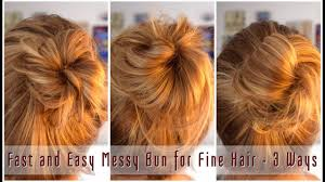Easy Updo Hairstyles For Thin Hair by Fast And Easy Messy Bun For Fine Hair 3 Ways Youtube