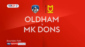 Pa Flag Match Report Oldham 1 0 Mk Dons 13 Feb 2018