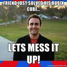 Mess Meme - lets mess it up let s mess it up know your meme