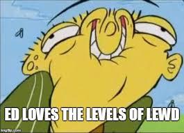 Ed Meme - lewd ed imgflip