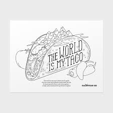 the world is my taco coloring sheet raconteur kid