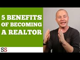 becoming a realtor 5 benefits of becoming a realtor youtube