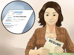 How To Acting Resume 5 Ways To Start A Career In Acting Wikihow