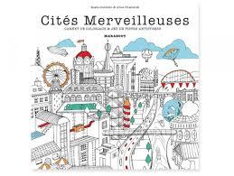 Livre Cités merveilleuses  carnet de coloriage