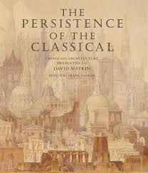 the persistence of the classical essays on architecture presented