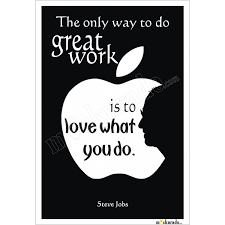 the only way to do great work is to love what you do poster u2013 quotesta
