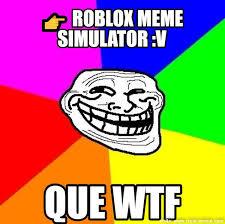 Meme Simulator - meme roblox meme simulator v memes en internet crear meme com